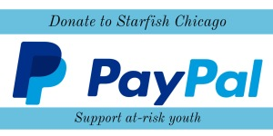 Donate to Starfish Chicago and change the lives of at-risk inner city youth. Looking for a way to make an impact through philanthropy? Click here to send a donation via PayPal and partner with us in creating a bright future for today's youth.