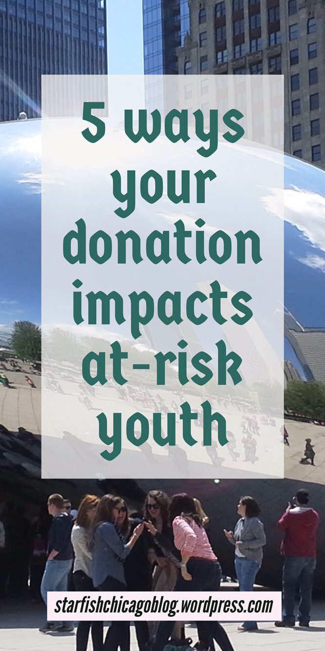 5 ways your donation impacts at-risk youth: if you're looking for charitable organizations to contribute financially to, Starfish makes a difference in the lives of inner city youth. Discover all the ways we impact lives at starfishchicago.org.